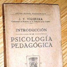 Libros antiguos: INTRODUCCIÓN A LA PSICOLOGÍA PEDAGÓGICA POR J. V. VIQUEIRA DE LIBRERÍA FRANCISCO BELTRÁN MADRID 1926. Lote 167740256