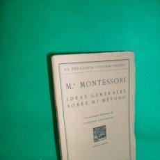 Libros antiguos: IDEAS GENERALES SOBRE MI MÉTODO, MARÍA MONTESSORI, 2ª EDICIÓN, ED. REVISTA DE PEDAGOGÍA, 1932. Lote 167961328