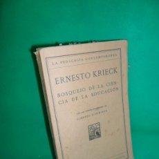 Libros antiguos: BOSQUEJO DE LA CIENCIA DE LA EDUCACIÓN, ERNESTO KRIECK, ED. REVISTA DE PEDAGOGÍA, 1928. Lote 167962448