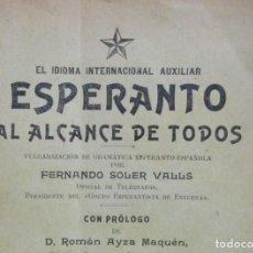 Libros antiguos: FERNANDO SOLER VALLS ESPERANTO AL ALCANCE DE TODOS IMRENTA JAIME MARTINEZ ENGUERA 2ª EDIC AÑO 1910. Lote 168303436