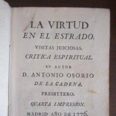Libros antiguos: 1776 - LA VIRTUD EN EL ESTRADO. VISITAS JUICIOSAS. CRÍTICA ESPIRITUAL. ANTONIO OSORIO DE LA CADENA. Lote 168560220