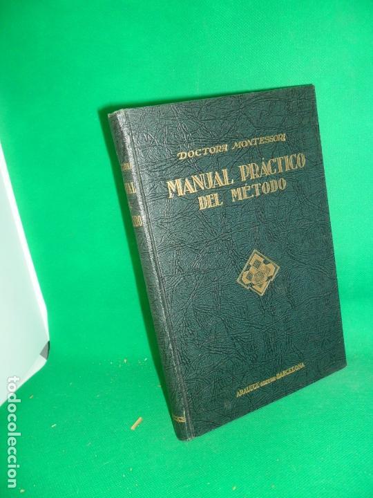 MANUAL PRÁCTICO DEL MÉTODO MONTESSORI, MARÍA MONTESSORI, 3ª EDICIÓN, ED. ARALUCE, 1939 (Libros Antiguos, Raros y Curiosos - Ciencias, Manuales y Oficios - Pedagogía)