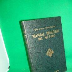 Libros antiguos: MANUAL PRÁCTICO DEL MÉTODO MONTESSORI, MARÍA MONTESSORI, 3ª EDICIÓN, ED. ARALUCE, 1939. Lote 168591164