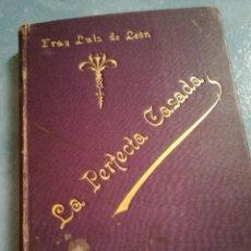Libros antiguos: LA PERFECTA CASADA,FRAY LUIS DE LEÓN. Lote 168597224