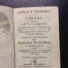 Libros antiguos: ADELA Y TEODORO, CARTAS SOBRE LA EDUCACION, GENLIS, MADAMA DE, CALZADA, D.B.M. DE, 1785 /TOMO SEGUND. Lote 168806556
