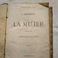 Libros antiguos: LA MUJER. INTERESANTE LIBRO DEL AÑO 1874.. Lote 168882688