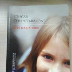 Libros antiguos: EDUCAR CON CO-RAZÓN. TORO, JOSÉ MARÍA. ED. DESCLÉE DE BROUWER . Lote 170063680