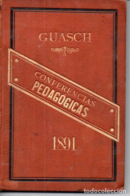 MATÍAS GUASCH : CONFERENCIAS PEDAGÓGICAS (1892) (Libros Antiguos, Raros y Curiosos - Ciencias, Manuales y Oficios - Pedagogía)