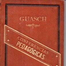 Libros antiguos: MATÍAS GUASCH : CONFERENCIAS PEDAGÓGICAS (1892). Lote 170095972