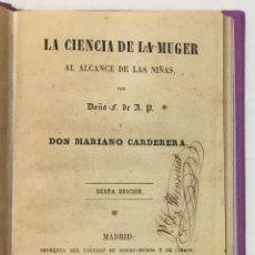 Libros antiguos: LA CIENCIA DE LA MUGER AL ALCANCE DE LAS NIÑAS. - CARDERERA, MARIANO.. Lote 123171406