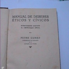 Libros antiguos: MANUAL DE DEBERES ÉTICOS Y CÍVICOS. 1928. PEDRO GUIRAO. DICTADURA DE PRIMO DE RIVERA.. Lote 171740770