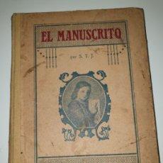 Libros antiguos: EL MANUSCRITO POR S.T.J. TERCEROS Y CUARTOS GRADOS. 1920. Lote 172925228