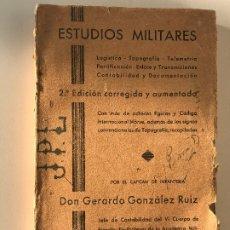 Libros antiguos: GERARDO GONZÁLEZ RUIZ. ESTUDIOS MILITARES. 1937, LOGISTA, TOPOGRAFÍA, TELEMETRÍA, FORTIFICACIONES,. Lote 206843621