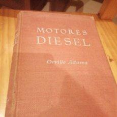 Libros antiguos: MOTORES DIÉSEL DE ORVILLE ADAMS. Lote 179091573