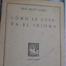 Libros antiguos: COMO SE ENSEÑA EL IDIOMA. F. MARTÍ ALPERA. PEDAGOGÍA.. Lote 180308031
