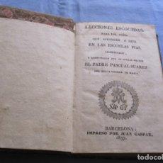 Libros antiguos: LECCIONES ESCOGIDAS PARA LOS NIÑOS QUE APRENDEN A LEER EN LAS ESCUELAS PIAS 1837. Lote 180449600