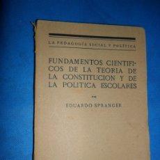 Libros antiguos: FUNDAMENTOS CIENTÍFICOS DE LA TEORÍA DE LA CONSTITUCIÓN Y LA POLÍTICA ESCOLARES, EDUARDO SPRANGER. Lote 180872468