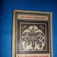 Libros antiguos: LA EDUCACIÓN SEXUAL Y LA REFORMA DE LA MORAL SEXUAL, GONZALO LAFORA, ED. REVISTA PEDAGOGÍA, 1933. Lote 180876777