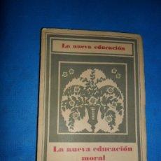 Libros antiguos: LA NUEVA EDUCACIÓN MORAL, PETER PETERSEN, PIERRE PIAGET, ED. REVISTA DE PEDAGOGÍA, 1933. Lote 180877302