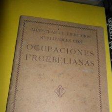 Libros antiguos: MUESTRAS DE EJERCICIOS REALIZABLES CON OCUPACIONES FROEBELIANAS, MATERIAL ESCOLAR, DCP, S/F. Lote 181556103