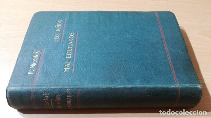 LOS NIÑOS MAL EDUCADOS - F NICOLAY - 1903 ESTUDIOS PSICOLOGICO ANECDOTICO Y PRACTICO/ TXT55A (Libros Antiguos, Raros y Curiosos - Ciencias, Manuales y Oficios - Pedagogía)