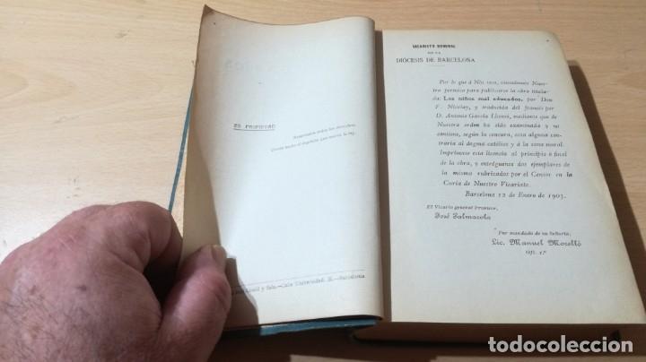 Libros antiguos: LOS NIÑOS MAL EDUCADOS - F NICOLAY - 1903 ESTUDIOS PSICOLOGICO ANECDOTICO Y PRACTICO/ TXT55A - Foto 7 - 182093791