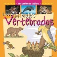 Libros antiguos: LOS ANIMALES VERTEBRADOS - MI PRIMER ATLAS PARRAMON TAPA DURA. Lote 183305383