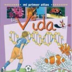 Libros antiguos: LA VIDA - MI PRIMER ATLAS PARRAMON TAPA DURA. Lote 183305586