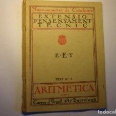 Libros antiguos: LIBRO ARITMÉTICA, 1ª PARTE. EXTENSIÓ ENSENYAMENT TÈCNIC, MANCOMUNITAT DE CATALUNYA, AÑOS 1914-25.. Lote 183409097