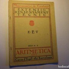 Libros antiguos: LIBRO ARITMÉTICA, 2ª PARTE. EXTENSIÓ ENSENYAMENT TÈCNIC, MANCOMUNITAT DE CATALUNYA, AÑOS 1914-25.. Lote 183409286