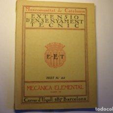 Libros antiguos: LIBRO MECÁNICA ELEMENTAL, 4ª PAR. EXTENSIÓ ENSENYAMENT TÈCNIC, MANCOMUNITAT CATALUNYA, AÑOS 1914-25.. Lote 183411127