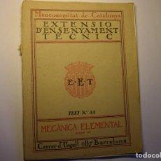 Libros antiguos: LIBRO MECÁNICA ELEMENTAL. EXTENSIÓ ENSENYAMENT TÈCNIC, MANCOMUNITAT DE CATALUNYA, AÑOS 30.. Lote 183415015