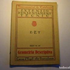 Libros antiguos: LIBRO GEOMETRIA DESCRIPTIVA. EXTENSIÓ ENSENYAMENT TÈCNIC, MANCOMUNITAT DE CATALUNYA, AÑOS 30.. Lote 183416181
