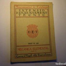 Libros antiguos: LIBRO MECÁNICA ELEMENTAL. 2ª PARTE. EXTENSIÓ ENSENYAMENT TÈCNIC, MANCOMUNITAT DE CATALUNYA, AÑOS 30.. Lote 183418650