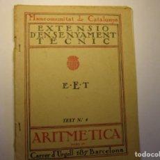 Libros antiguos: LIBRO ARITMÉTRICA. 4ª PARTE. EXTENSIÓ ENSENYAMENT TÈCNIC, MANCOMUNITAT DE CATALUNYA, AÑOS 30.. Lote 183425815