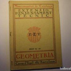 Libros antiguos: LIBRO GEOMETRIA. 3ª PARTE. EXTENSIÓ ENSENYAMENT TÈCNIC, MANCOMUNITAT DE CATALUNYA, AÑOS 30.. Lote 183430037