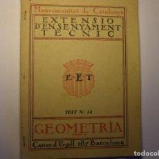 Libros antiguos: LIBRO GEOMETRIA. 2ª PARTE. EXTENSIÓ ENSENYAMENT TÈCNIC, MANCOMUNITAT DE CATALUNYA, AÑOS 30.. Lote 183430296