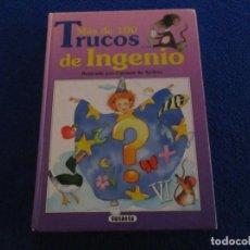 Libros antiguos: MÁS DE 100 TRUCOS DE INGENIO EDICIONES SUSAETA 1994 . Lote 183910817