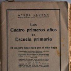 Libros antiguos: LOS CUATRO PRIMEROS AÑOS DE ESCUELA PRIMARIA - ÁNGEL LLORCA - EDITORIAL HERNANDO AÑO 1929 - 1ª EDIC.. Lote 186042647
