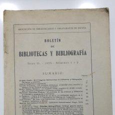 Libros antiguos: BOLETÍN DE BIBLIOTECAS Y BIBLIOGRAFÍA. TOMO II, NÚMEROS 1 Y 2. 1935.. Lote 188661722