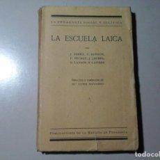 Libros antiguos: LA ESCUELA LAICA. VV. AA (JULES FERRY, JEAN JAURÉS...) Mª LUISA NAVARRO. 1ª ED.1932. REV. PEDAGOGÍA.. Lote 189305875