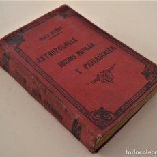 Libros antiguos: COMPENDIO DE ANTROPOLOGÍA, HIGIENE ESCOLAR Y PEDAGOGÍA - PEDRO DÍAZ MUÑOZ - VALLADOLID 1905. Lote 189959740