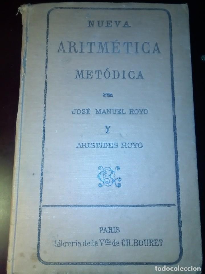 NUEVA ARITMETICA METÓDICA, DE J.M ROYO Y ARISTIDES ROYO. 1928 (Libros Antiguos, Raros y Curiosos - Ciencias, Manuales y Oficios - Pedagogía)