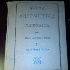 Libros antiguos: NUEVA ARITMETICA METÓDICA, DE J.M ROYO Y ARISTIDES ROYO. 1928. Lote 190340547