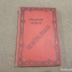Libros antiguos: GRAMATICA ITALIANA....OLLENDORFF......1887..... Lote 190414137