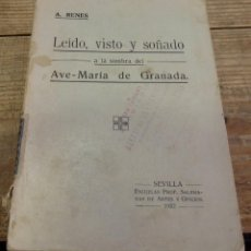 Libros antiguos: LEIDO, VISTO Y SOÑADO A LA SOMBRE DEL AVE-MARIA DE GRANADA, AMANCIO RENES,1922, DOS HERMANAS, DEDICA. Lote 193569208