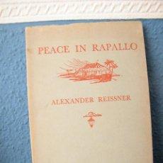 Libros antiguos: PEACE IN RAPALLO - ALEXANDER REISSNER - A. E. CALLAM - LONDRES (1954) - PRIMERA EDICIÓN. Lote 193930180