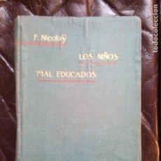Libros antiguos: LOS NIÑOS MAL EDUCADO, FERNANDO NICOLAY - BARCELONA 1903. Lote 194500478