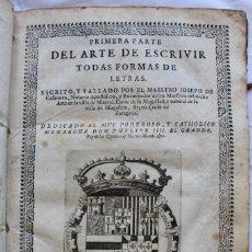 Libros antiguos: PRIMERA PARTE DEL ARTE DE ESCRIVIR TODAS FORMAS DE LETRAS- JOSEPH CASANOVA -1650- EJEM. EXCEPCIONAL. Lote 195097990
