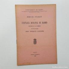 Libros antiguos: JOAQUÍN DICENTA. MADRID. INFORME REORGANIZACIÓN DE LA ENSEÑANZA MUNICIPAL POR D. J. DICENTA 1910. Lote 195582353